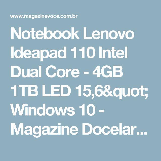 "Notebook Lenovo Ideapad 110 Intel Dual Core - 4GB 1TB LED 15,6"" Windows 10 - Magazine Docelarvidafeliz"