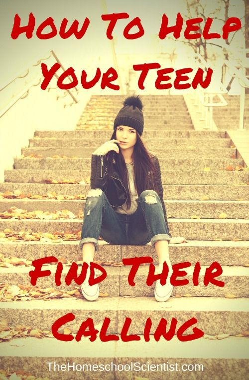 How To Help Your Teen Find Their Calling - The Homeschool Scientist