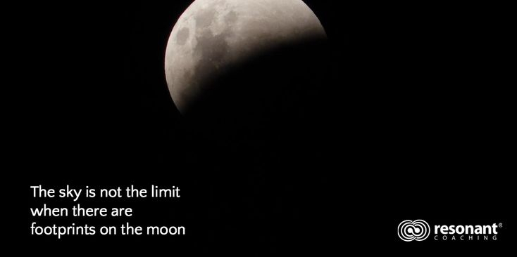 The sky is not the limit  when there are  footprints on the moon