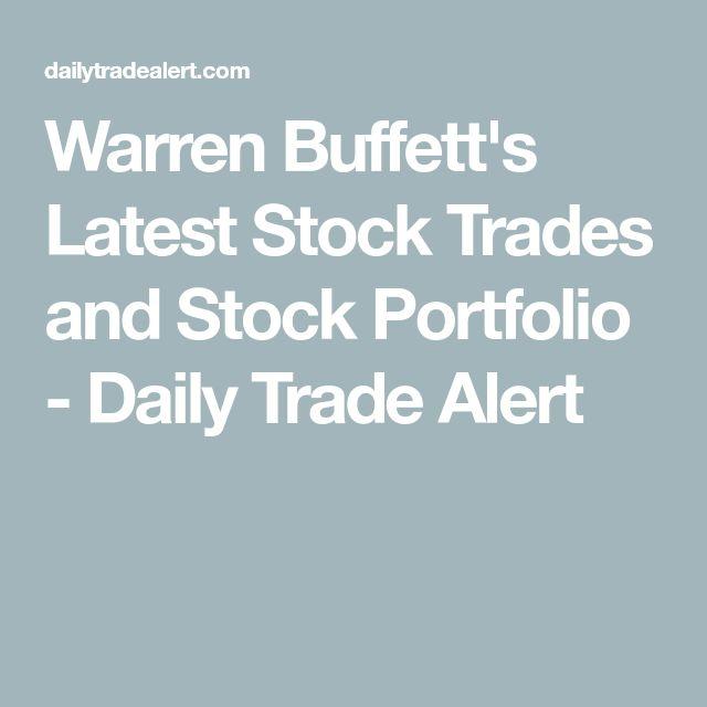 Warren Buffett's Latest Stock Trades and Stock Portfolio - Daily Trade Alert
