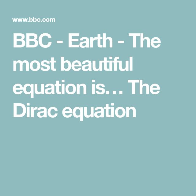 BBC - Earth - The most beautiful equation is… The Dirac equation