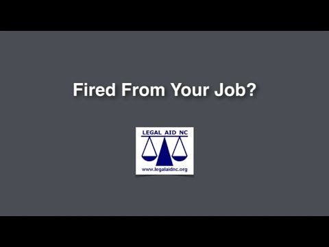 Fired from your job? - 844-292-1318 North Carolina legal aid -  What can you do if you believe you were unfairly fired from your job? Learn about exceptions to North Carolina's at-will employment law, including breach of contract or collective bargaining agreement, illegal discrimination, retaliation and more. This video also includes information about unemployment insurance. Video Rating:  / 5  http://llegalhelp.net/fired-from-your-job-844-292-1318-north-carolina-legal