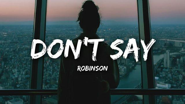 New Audio Robinson Don T Say Mp3 Lyrics Download Lyrics I Dont Know You Sayings