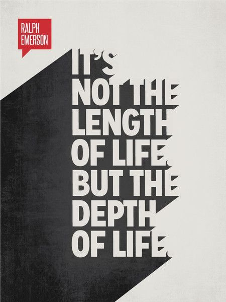 """Minimalist Illustration. """"It's not the length of life. But the depth of life."""" Ralph Waldo Emerson"""
