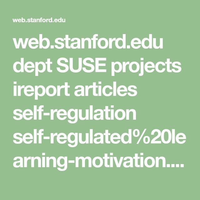 web.stanford.edu dept SUSE projects ireport articles self-regulation self-regulated%20learning-motivation.pdf