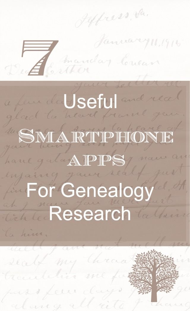 7 Useful Smartphone Apps for Genealogy Research - by Lisa Lisson