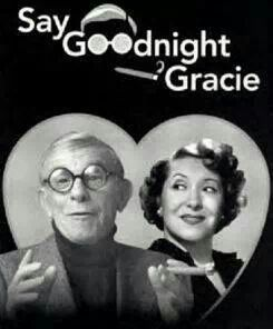 Loved George Burns and Gracie Allen