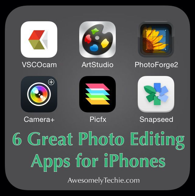 6 Great Photo Editing Apps for iPhones Awesomely Techie