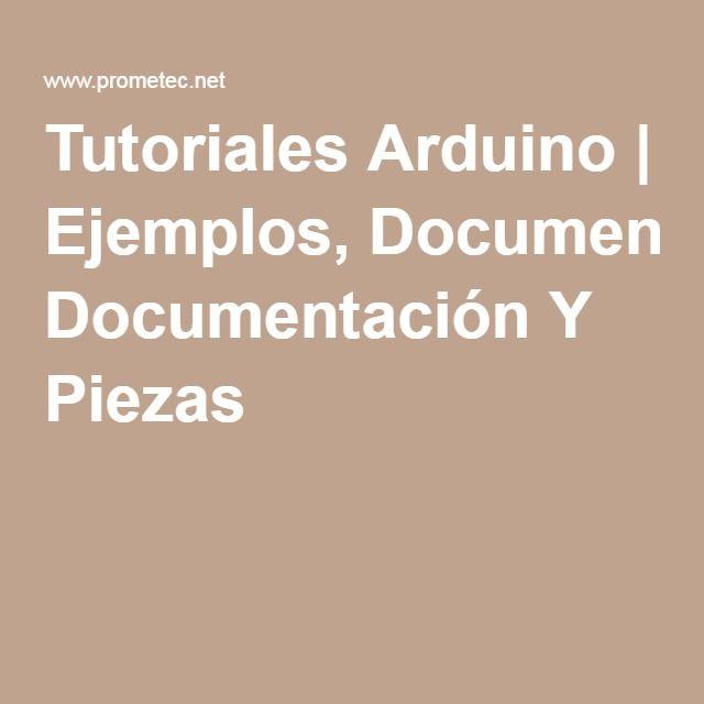 Tutoriales Arduino   Ejemplos, Documentación Y Piezas