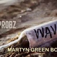 MGM Presents - Mr Probz - Waves ( Martyn Green Bootleg ) Free download!! by Martyn Green Dj-Producer on SoundCloud