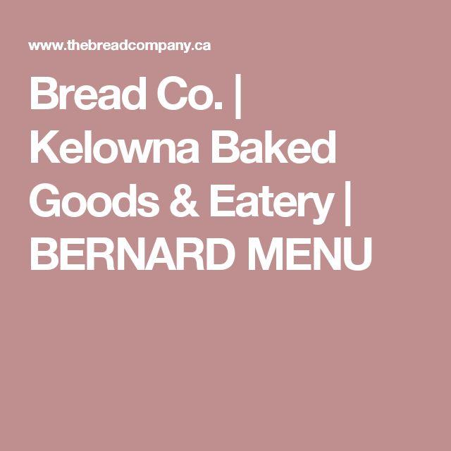 Bread Co. | Kelowna Baked Goods & Eatery | BERNARD MENU