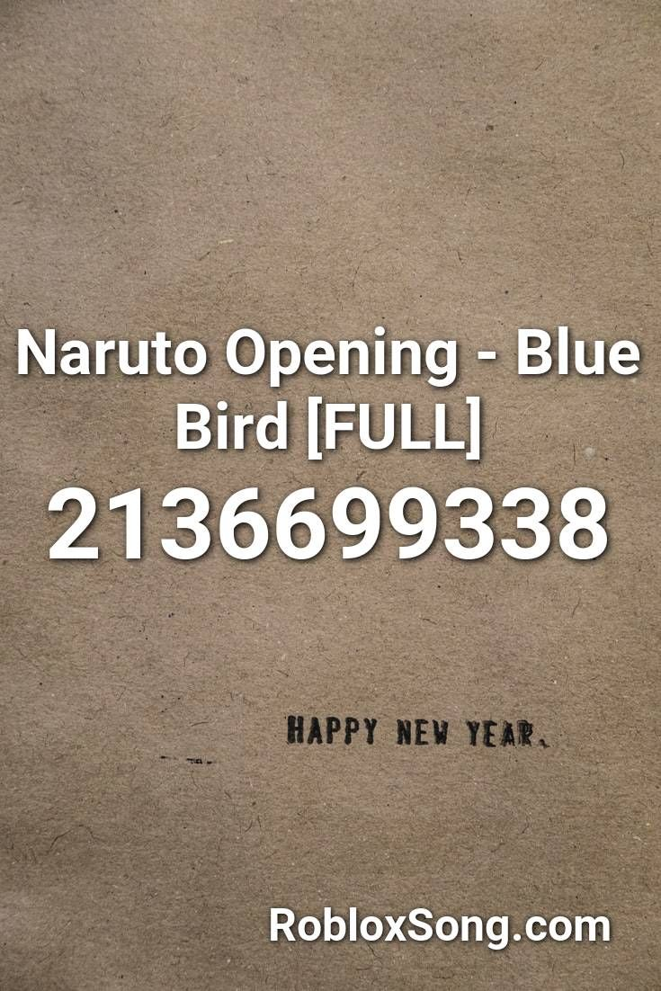 Naruto Opening Blue Bird Full Roblox Id Roblox Music Codes