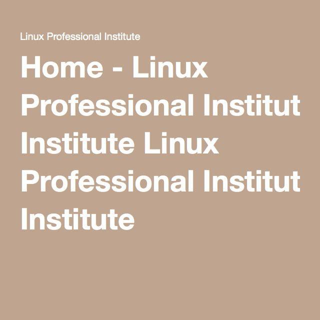 Home - Linux Professional Institute Linux Professional Institute