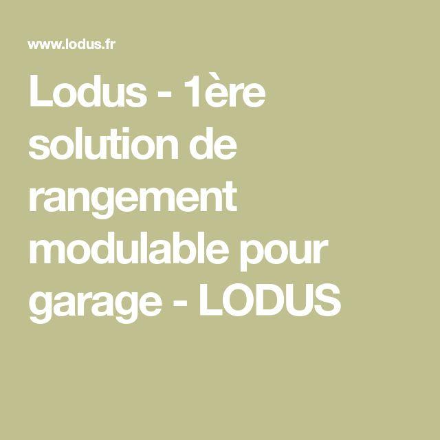 Lodus - 1ère solution de rangement modulable pour garage - LODUS