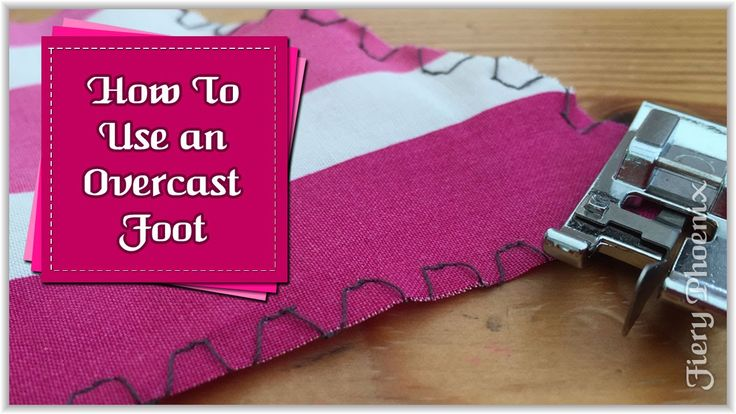 How To Use an Overcast Foot :: by Babs at Fiery Phoenix This tutorial shows how simple it is to setup and use the Overcast presser foot. The stitch choice is...