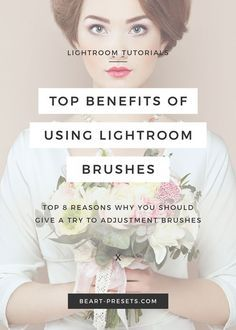 Photography Tips | Top benefits of using Lightroom adjustment brushes from BeArt Presets for Lightroom and Photoshop | Photography Tips