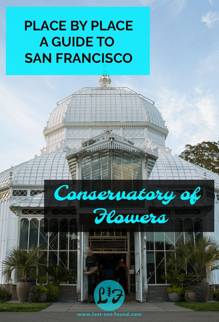 San Francisco Road Map Pdf%0A Front of building of Conservatory of Flowers in San Francisco   Lost Not  Found   SF
