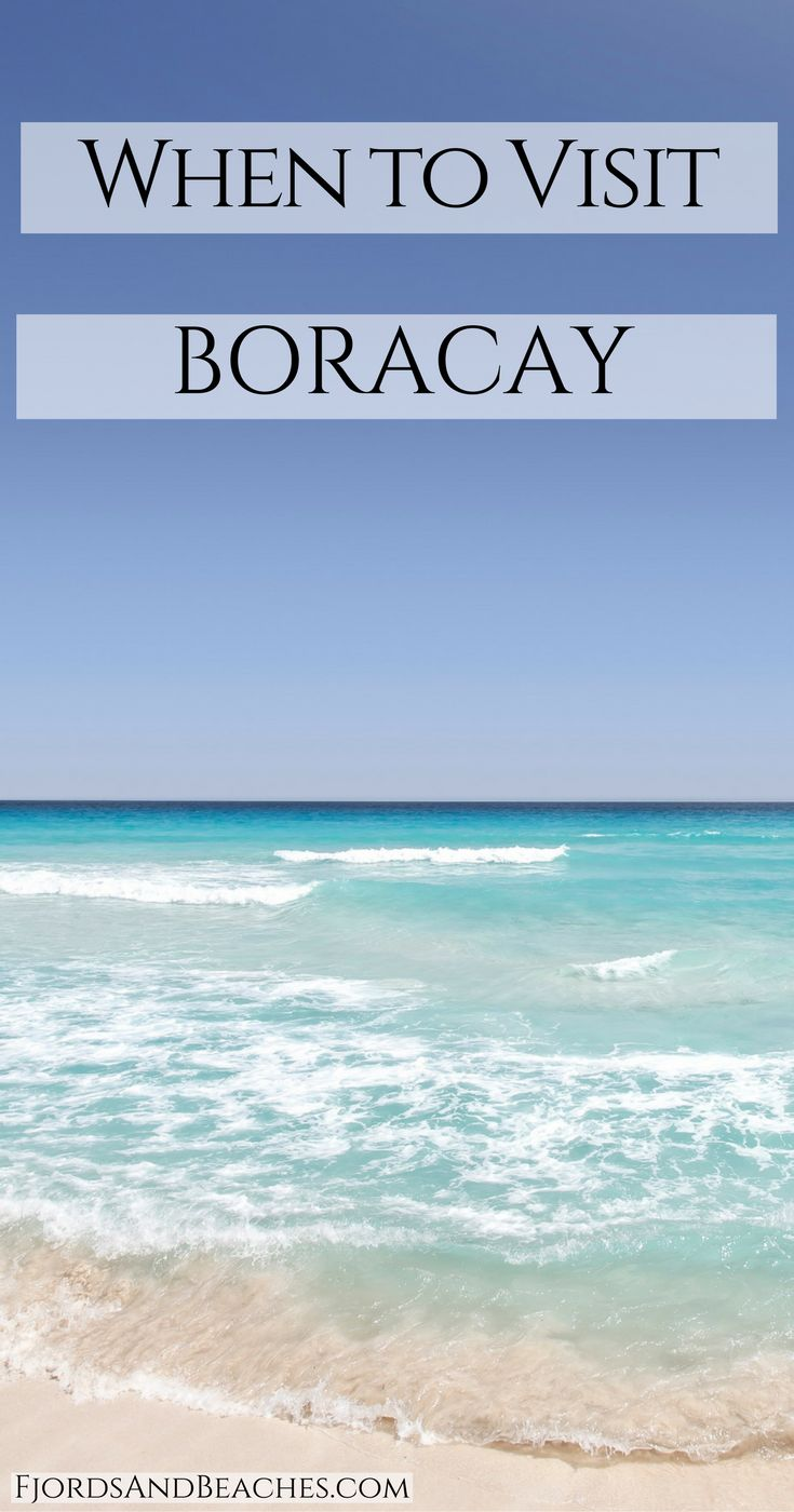 Visit Boracay, the Philippines. When should you visit Boracay in the Philippines.