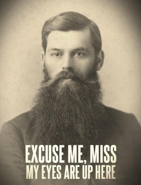 haha! I was actually looking at the beard when I read this... I'm laughing so hard right now!! :-D