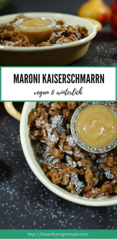 Rezept für veganen Kaiserschmarrn mit Maroni - perfekt für den Herbst und Winter #vegan #rezept