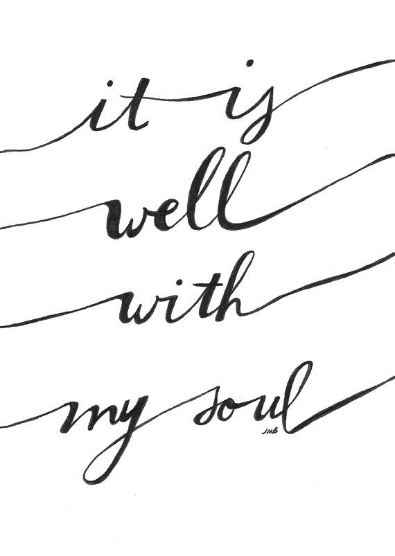 """So let go, my soul, and trust in Him. The wind and waves still know His name"" Bethel - It Is Well"