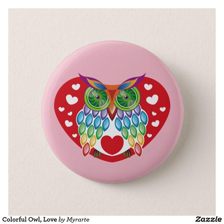 Colorful Owl, Love. Producto disponible en tienda Zazzle. Product available in Zazzle store. Regalos, Gifts. #chapa #button #owl