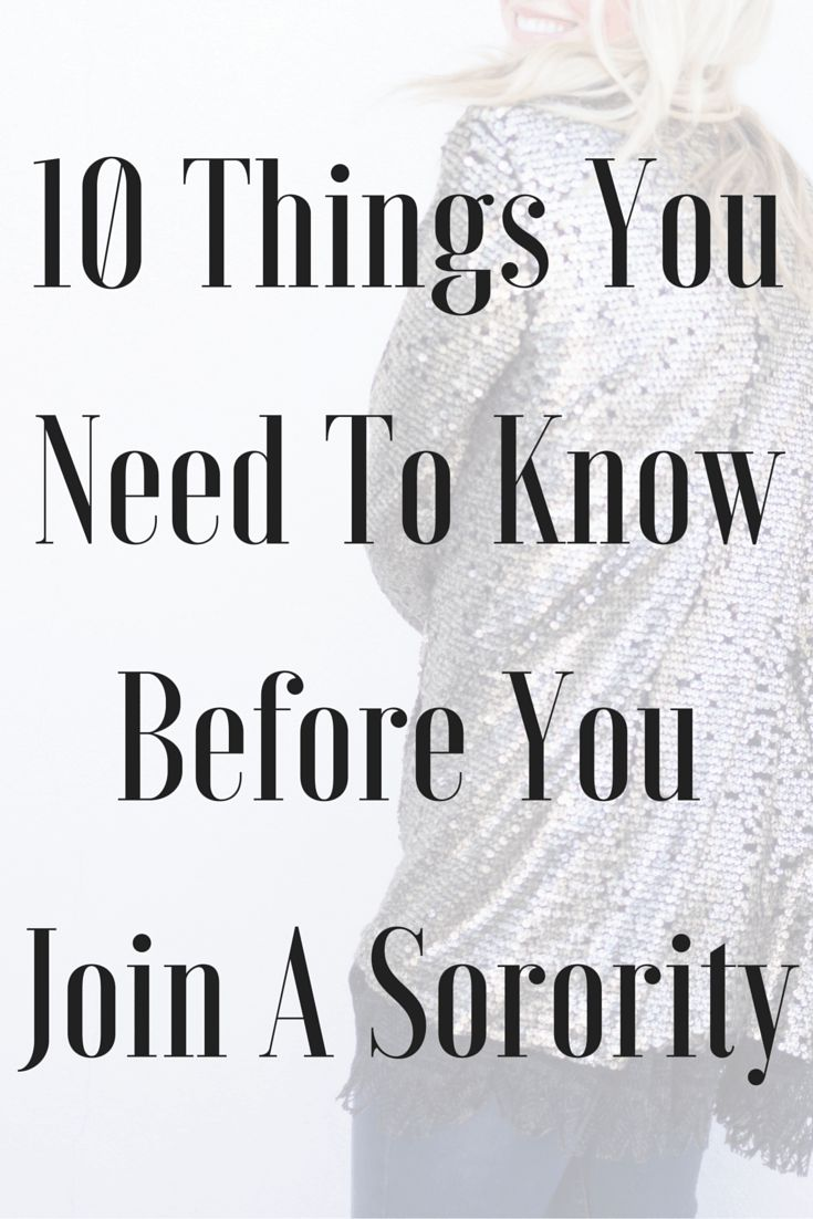 10 Things You Need To Know Before You Join A Sorority