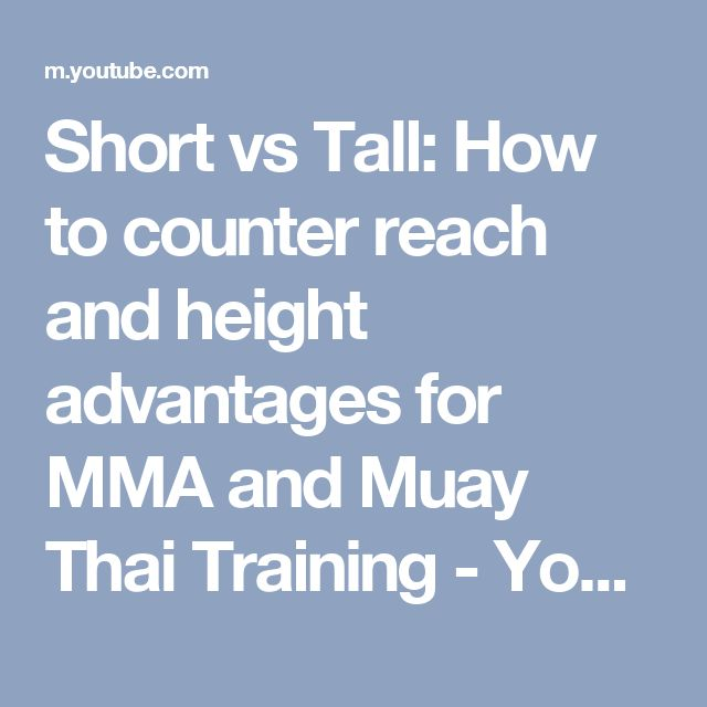 Short vs Tall: How to counter reach and height advantages for MMA and Muay Thai Training - YouTube