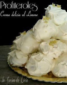 Profiteroles crema delizia al limone,che dire questo dolce si presenta da solo, basta dire Profiteroles e il gioco e fatto ma