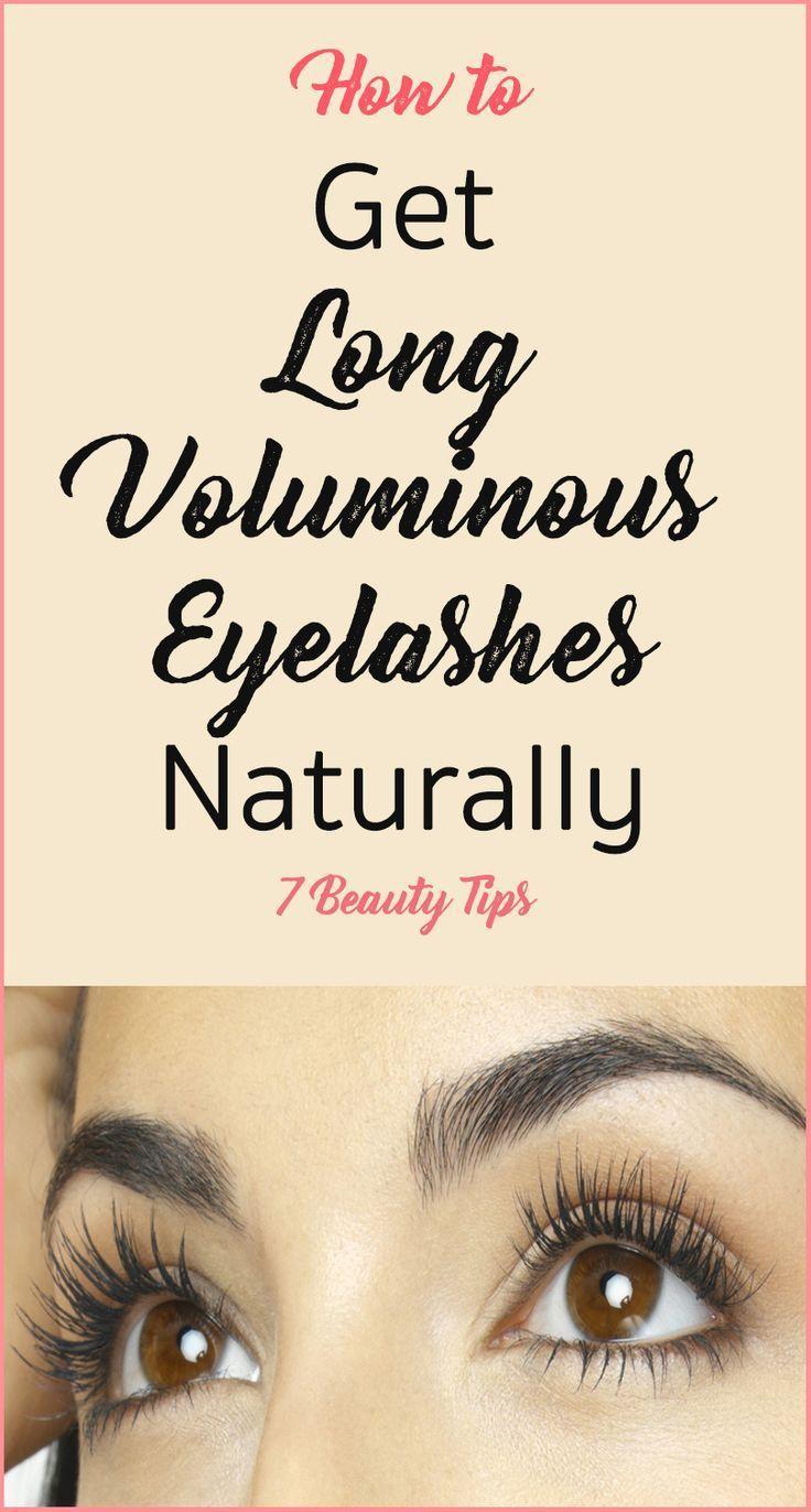 Get Long Voluminous Eyelashes Naturally Beautytipsforlegs Beauty