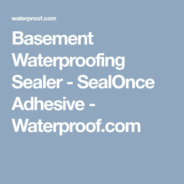 Basement Waterproofing Sealer - SealOnce Adhesive - Waterproof.com