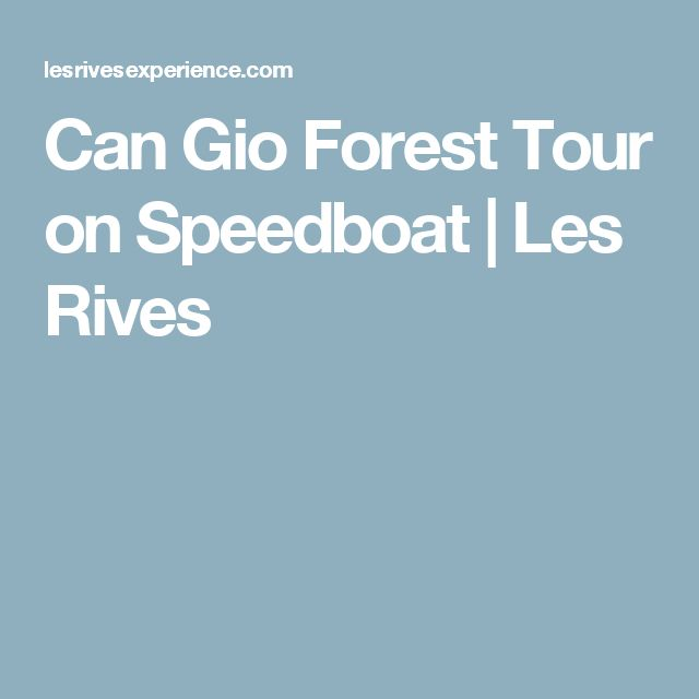 Can Gio Forest Tour on Speedboat | Les Rives