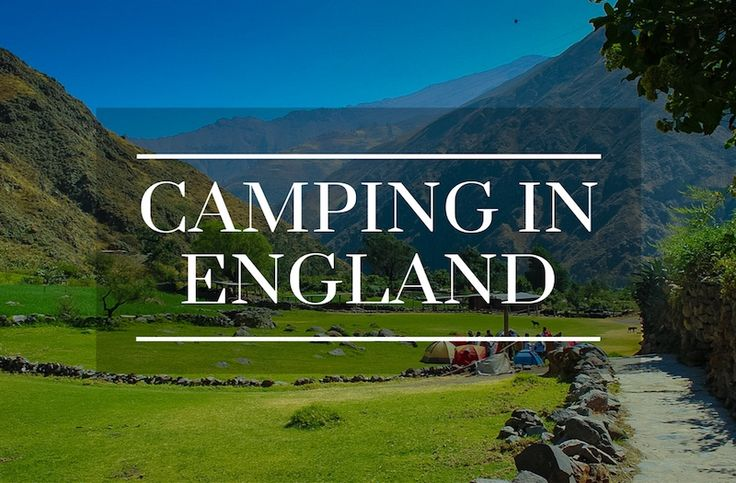 Camping in England is a different experience to anywhere else in the world…