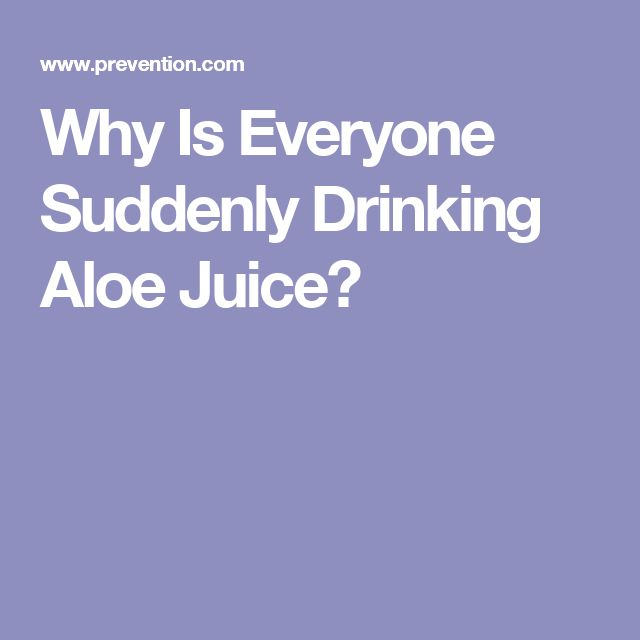 Why Is Everyone Suddenly Drinking Aloe Juice?