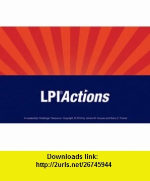 Leadership Practices Inventory (LPI) Action Cards (J-B Leadership Challenge Kouzes/Posner) (9780470404485) James M. Kouzes, Barry Z. Posner, Jo Bell, Renee Harness , ISBN-10: 0470404485  , ISBN-13: 978-0470404485 ,  , tutorials , pdf , ebook , torrent , downloads , rapidshare , filesonic , hotfile , megaupload , fileserve