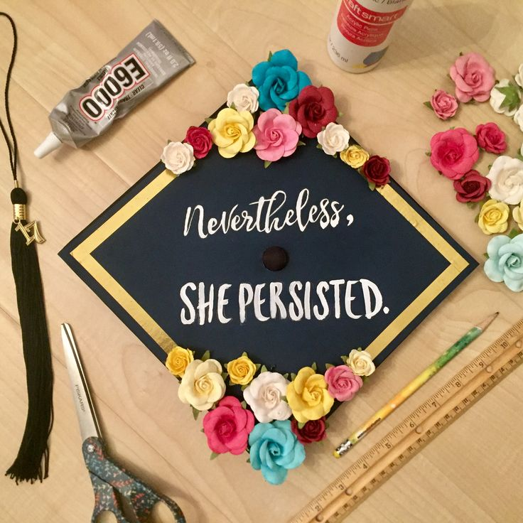 Nevertheless, She Persisted  Graduation Cap Decoration CSUSB  (Instagram: @TaniaJazmin)