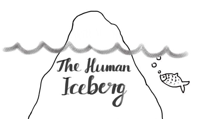 """Does it Make Sense? About the connection between """"your thing"""" and the metaphor of the human iceberg."""