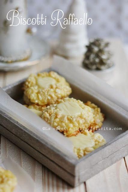 La ricetta della felicità: Biscotti Raffaello con cocco, mandorle e cioccolato bianco