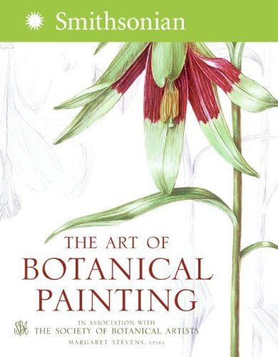 The Art of Botanical Painting: Amazon.es: Margaret Stevens: Libros en idiomas extranjeros