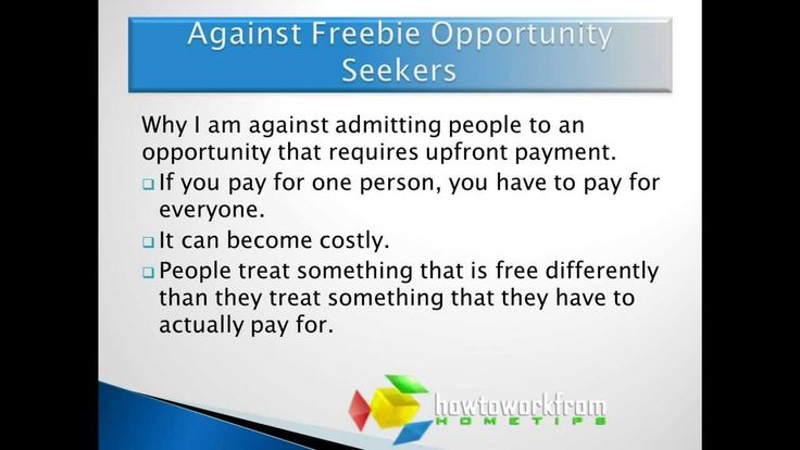 I have been approached by many interested in an internet marketing opportunity I am involved in, but there is one problem. They want to get it for free. Find out why I am against this >> internet marketing opportunity --> http://howtoworkfromhometips.com/makemoney/freebie-internet-marketing-opportunity-seekers