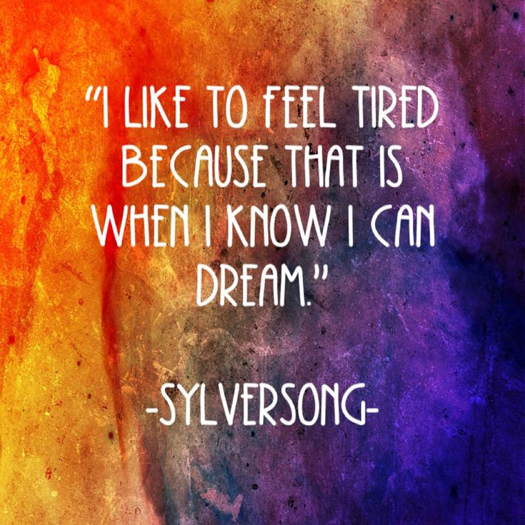 I like to feel tired because that is when I know I can dream.  #quotes #life #smile #love #scrabble #holidays #wordsofwisdom #party #work #funny #reading #history #magic #peace #live #game #weather #education #women #men #art #writing #thinking #power #dream #knowledge #classic #modern #learning