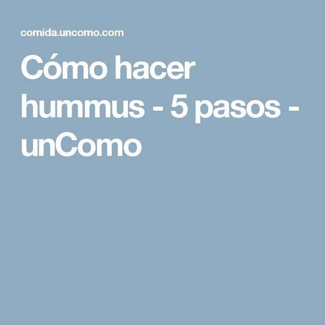 Cómo hacer hummus - 5 pasos - unComo