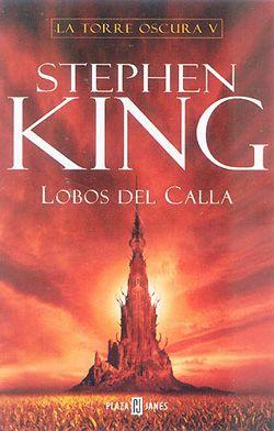 Stephen king -- lobos del calla - la torre oscura 5to libro