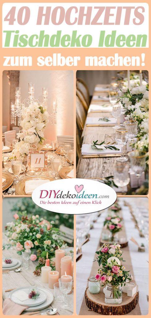 40 Hochzeitstischdekoration Ideen – Hochzeitstischdekoration selbst machen   – Hochzeit: Deko Saal