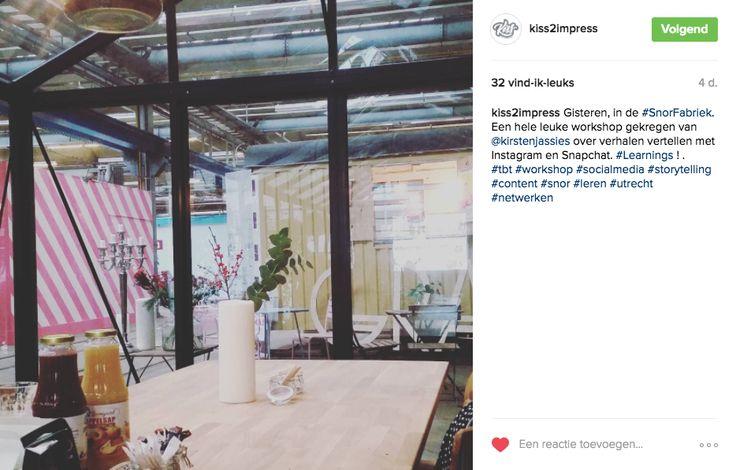 Kiss2Impress |   Verhalen vertellen met Instagram en Snapchat: een workshop van Kirsten Jassies. #Instagram #Content