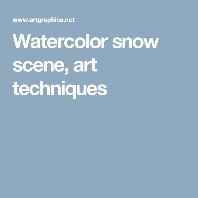 Watercolor snow scene, art techniques