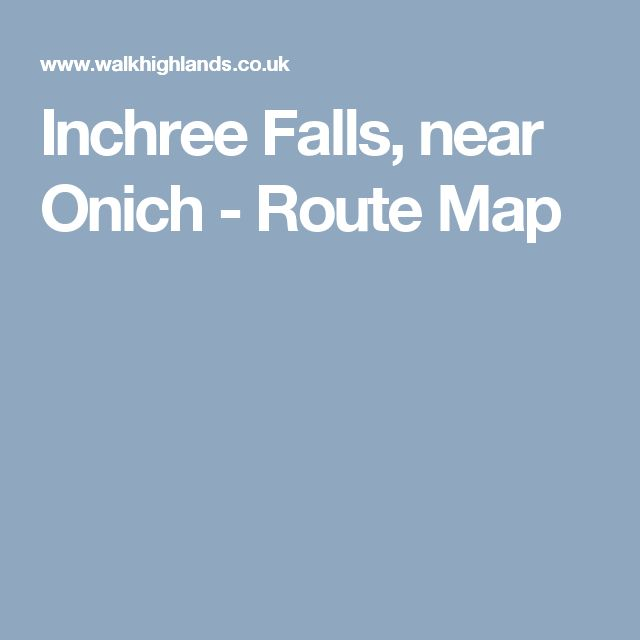 Inchree Falls, near Onich - Route Map