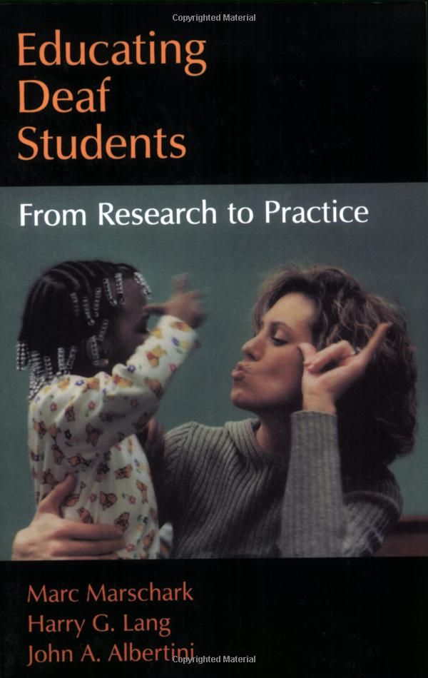 Educating Deaf Students: From Research to Practice: Marc Marschark, Harry G. Lang, John A. Albertini: 9780195310702: Amazon.com: Books 2002