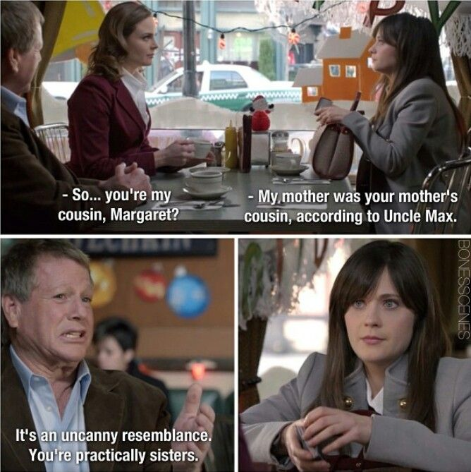 So awesome because they are sisters! Bones and her cousin Margaret played by Emily and Zooey Deschanel, respectively. I love it so much! And yes, they look very much alike. <3- from Bones