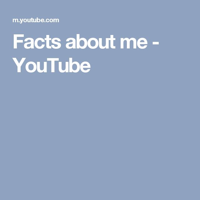 Facts about me - YouTube